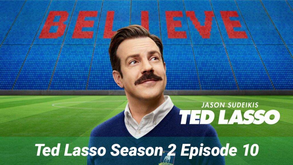 Ted Lasso Season 2 Episode 10