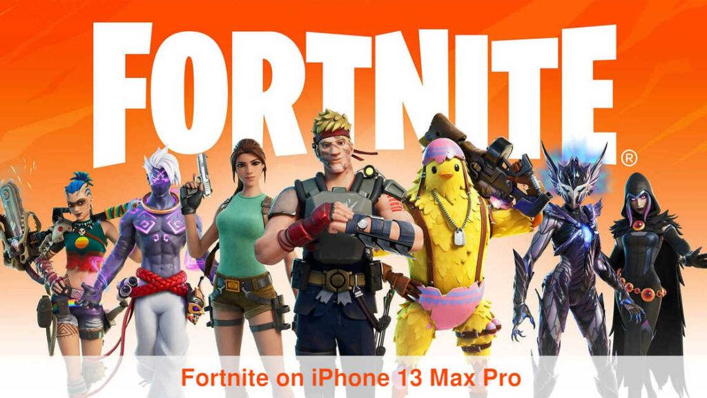 Fortnite on iphone 13