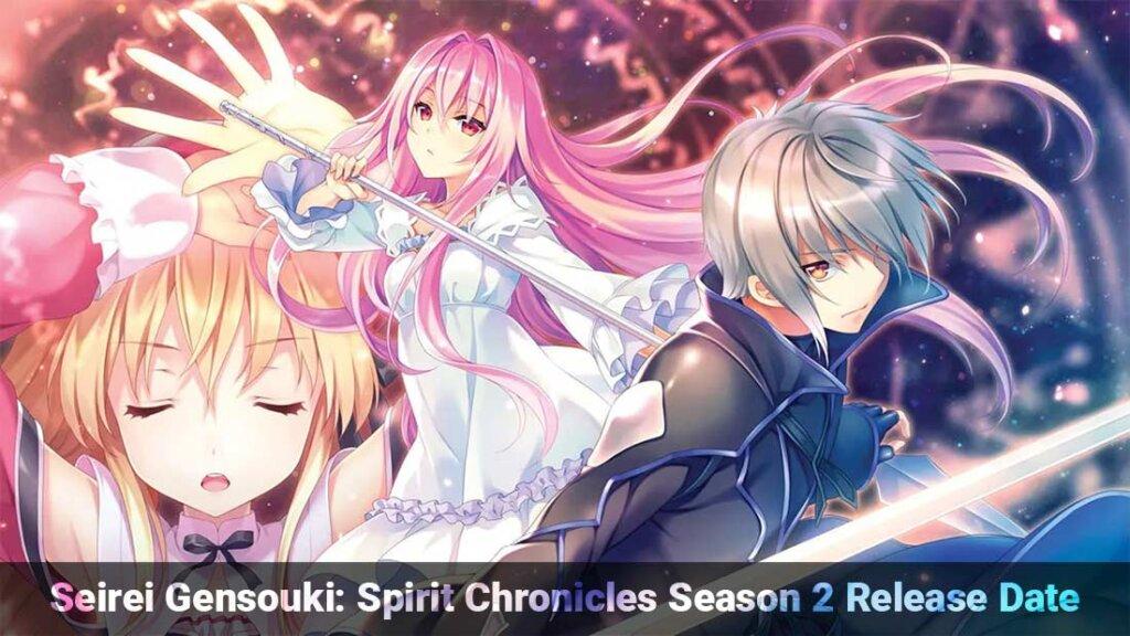 Seirei Gensouki Spirit Chronicles Season 2 Release Date