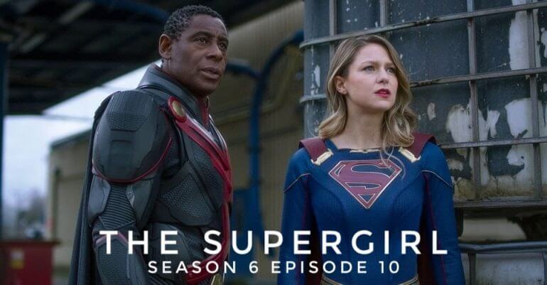 Supergirl Season 6 Episode 10